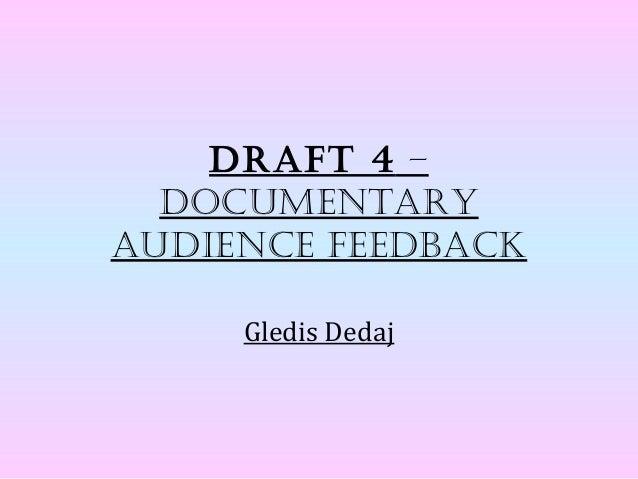 Draft 4 – documentary   audience feedback
