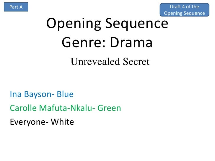Part A                              Draft 4 of the                                  Opening Sequence         Opening Seque...