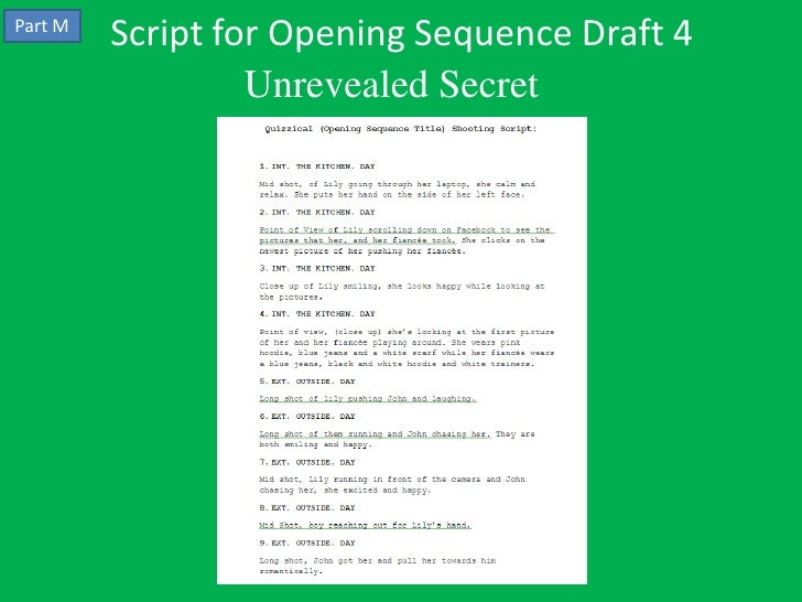 Part M         Script for Opening Sequence Draft 4                  Unrevealed Secret