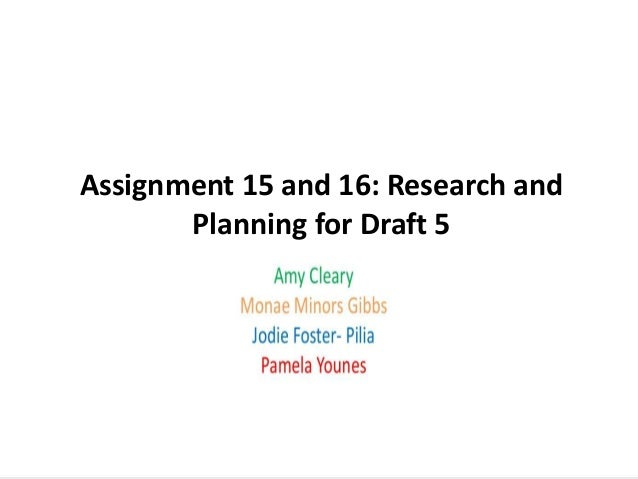 5Assignment 15 and 16: Research andPlanning for Draft 5