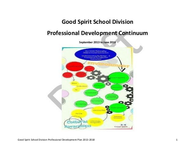 Good Spirit School Division Professional Development Plan 2013-2018 1Good Spirit School DivisionProfessional Development C...