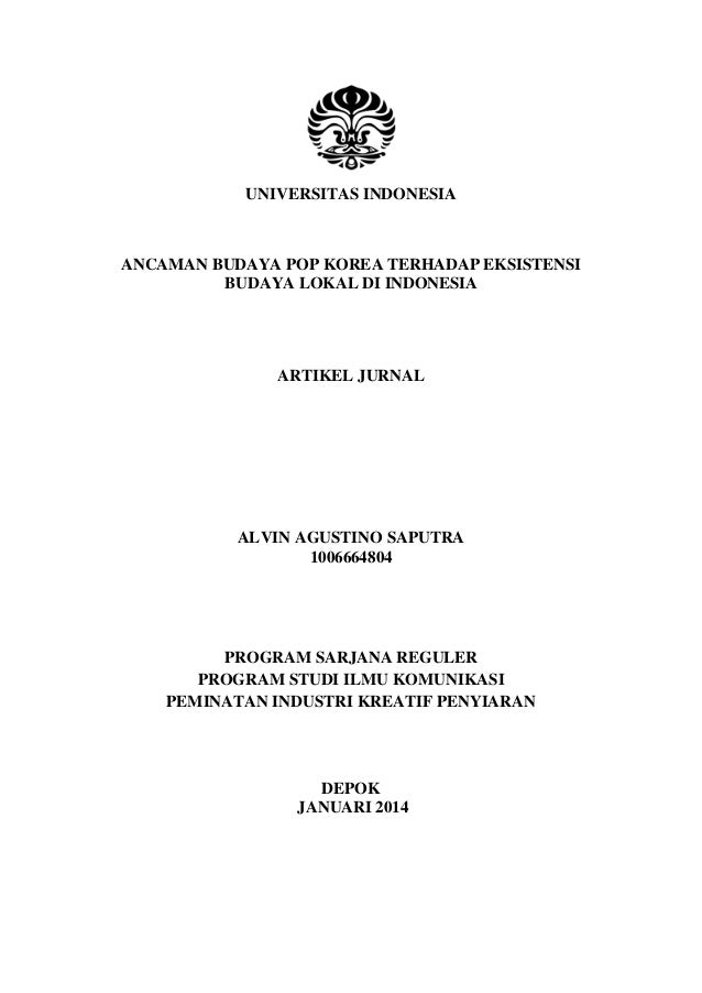 UNIVERSITAS INDONESIA  ANCAMAN BUDAYA POP KOREA TERHADAP EKSISTENSI BUDAYA LOKAL DI INDONESIA  ARTIKEL JURNAL  ALVIN AGUST...