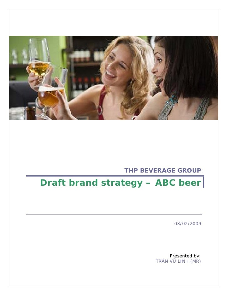 THP BEVERAGE GROUP  Draft brand strategy – ABC beer                                  08/02/2009                           ...