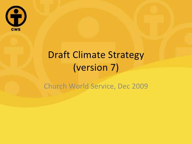 Draft Climate Strategy (version 7) Church World Service, Dec 2009