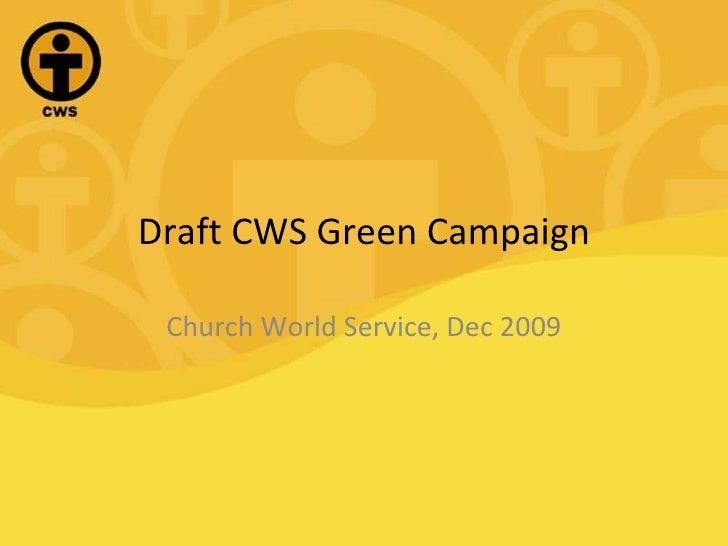 Draft CWS Green Campaign Church World Service, Dec 2009