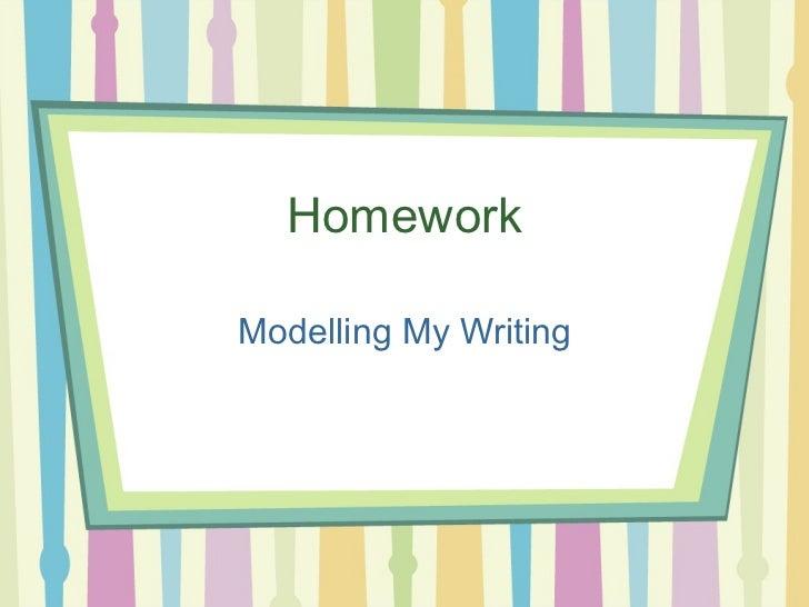 Homework Modelling My Writing