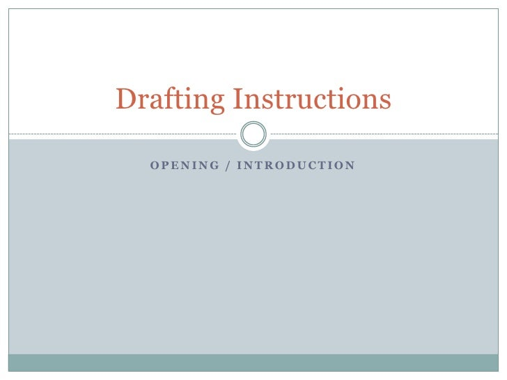 Opening / introduction<br />Drafting Instructions<br />