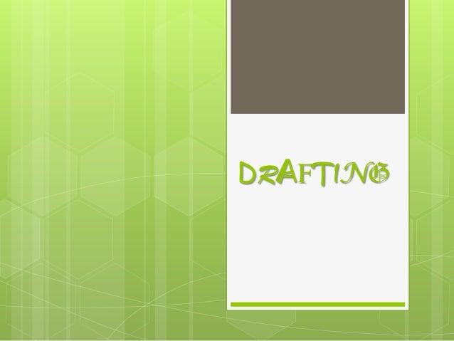 Drafting