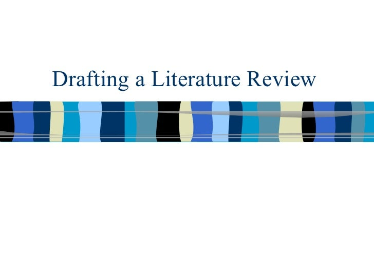 Drafting a Literature Review