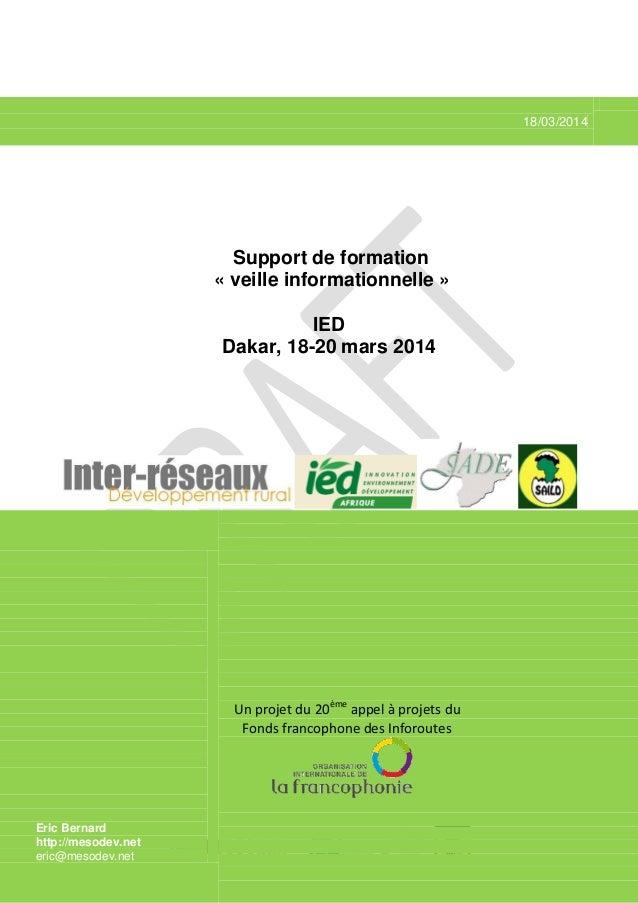 18/03/2014 Support de formation « veille informationnelle » IED Dakar, 18-20 mars 2014 Eric Bernard http://mesodev.net eri...
