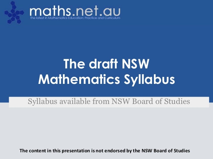 The draft NSW Mathematics Syllabus<br />Syllabus available from NSW Board of Studies<br />The content in this presentation...