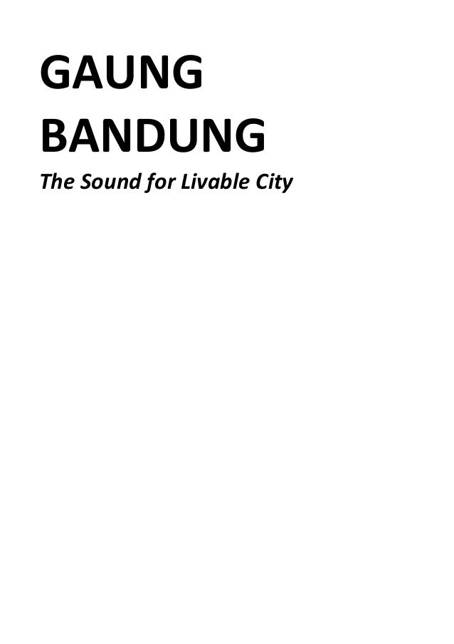 GAUNG BANDUNG The Sound for Livable City
