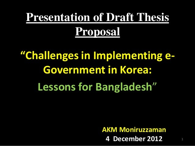 """Presentation of Draft Thesis          Proposal""""Challenges in Implementing e-    Government in Korea:   Lessons for Banglad..."""