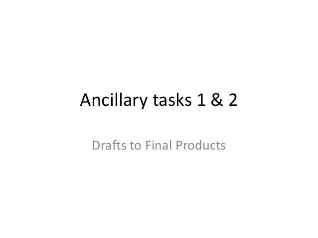 Ancillary tasks 1 & 2 Drafts to Final Products