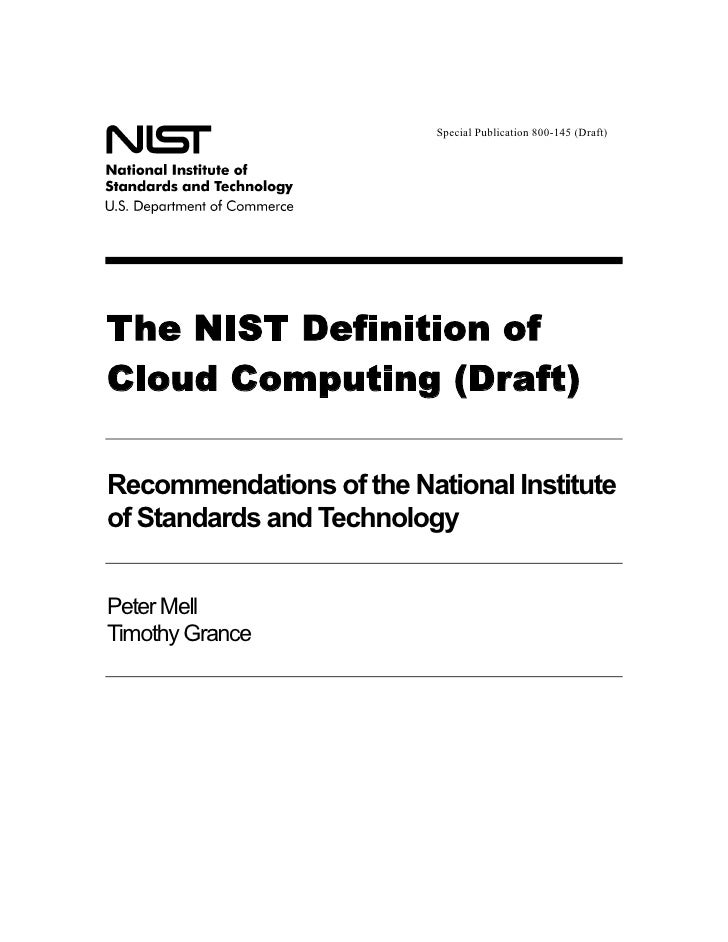 Special Publication 800-145 (Draft)The NIST Definition ofCloud Computing (Draft)Recommendations of the National Instituteo...