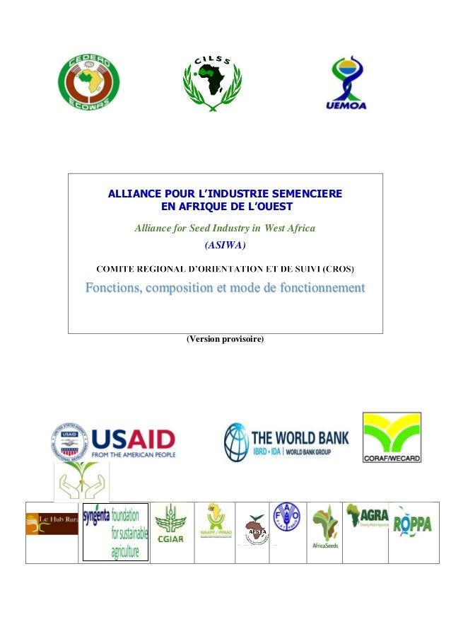 (Version provisoire) ALLIANCE POUR L'INDUSTRIE SEMENCIERE EN AFRIQUE DE L'OUEST Alliance for Seed Industry in West Africa ...