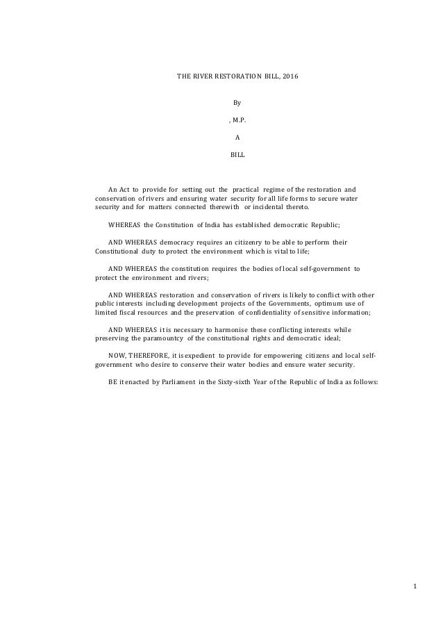 1 THE RIVER CONSERVATION BILL, 2015 By , M.P. A BILL An Act to provide for setting out the practical regime of the conserv...