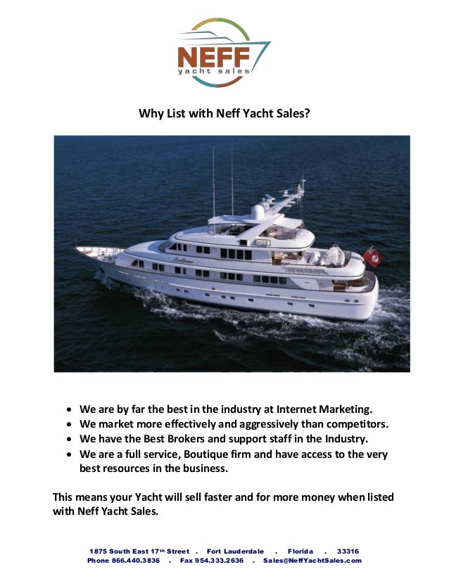 1875 South East 17th Street . Fort Lauderdale . Florida . 33316Phone 866.440.3836 . Fax 954.333.2636 . Sales@NeffYachtSale...