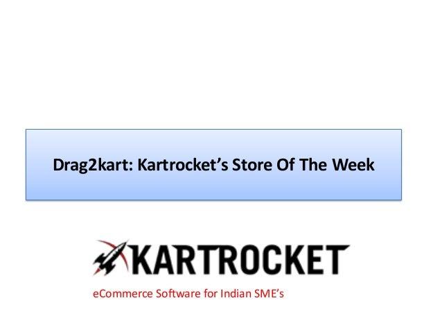 Drag2kart: Kartrocket's Store Of The Week eCommerce Software for Indian SME's