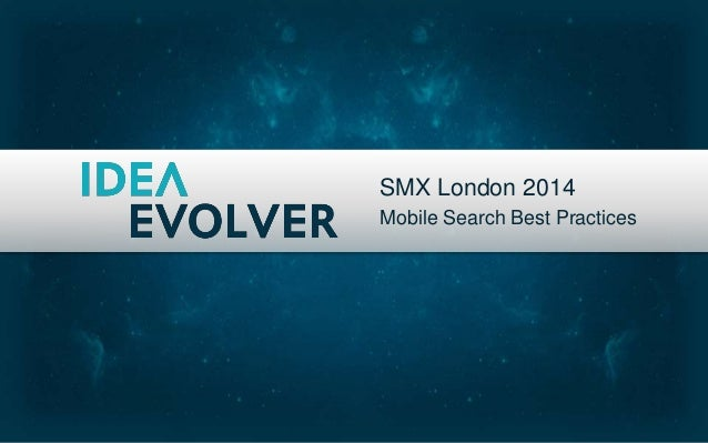SMX London 2014 Mobile Search Best Practices