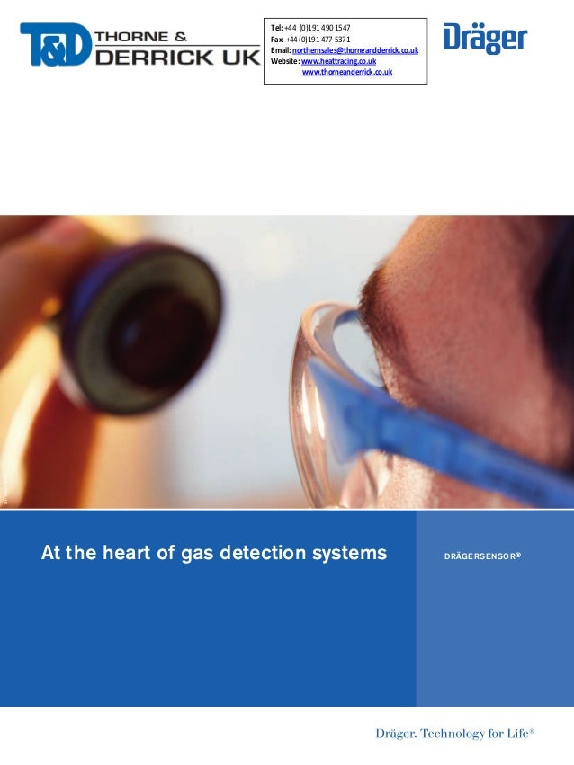At the heart of gas detection systems ST-13887-2007 DRÄGERSENSOR® Tel: +44 (0)191 490 1547 Fax: +44 (0)191 477 5371 Email:...