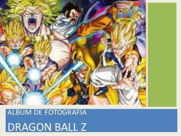 ALBUM DE FOTOGRAFÌA  DRAGON BALL Z