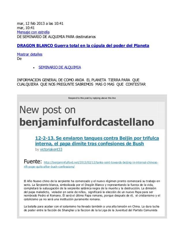 mar, 12 feb 2013 a las 10:41mar, 10:41Mensaje con estrellaDE SEMINARIO DE ALQUIMIA PARA destinatariosDRAGON BLANCO Guerra ...