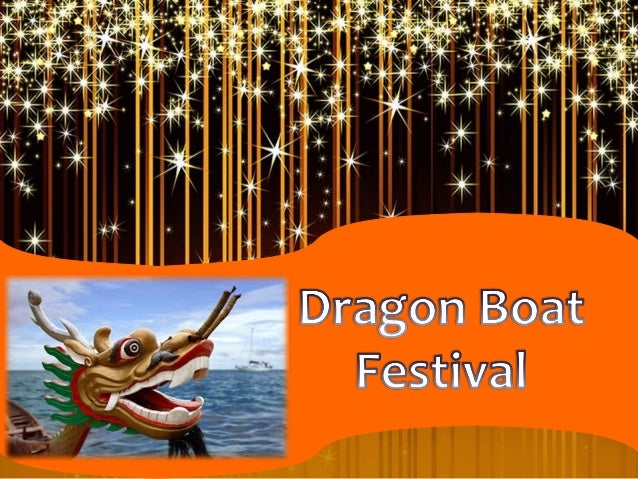 Dragon Boat Festival is a major Chinese festivalcelebrated on the 5thday of the 5thmonth of theLunisolar Chinese calendar....