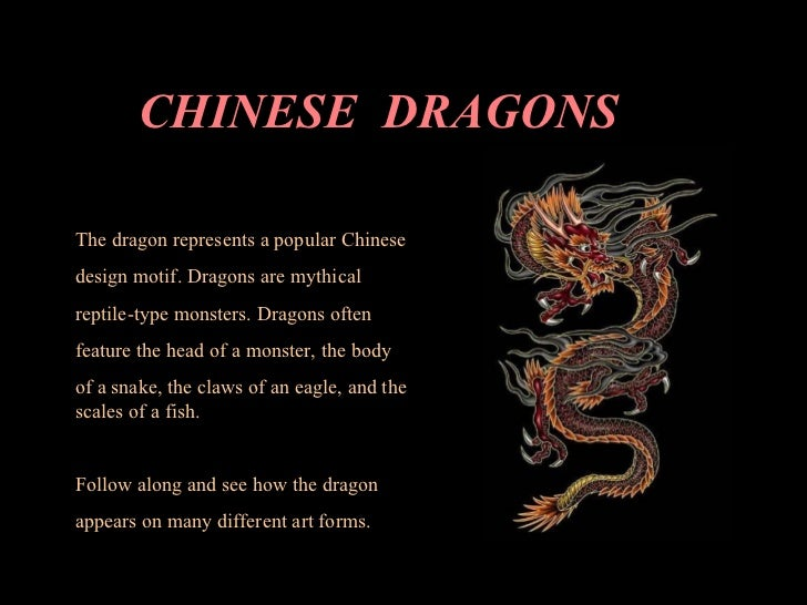 CHINESE  DRAGONS  The dragon represents a popular Chinese design motif. Dragons are mythical reptile-type monsters. Dragon...