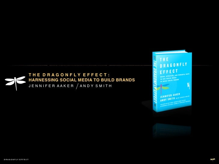 The Dragonfly Effect - Harnessing Social Media to Build Brands