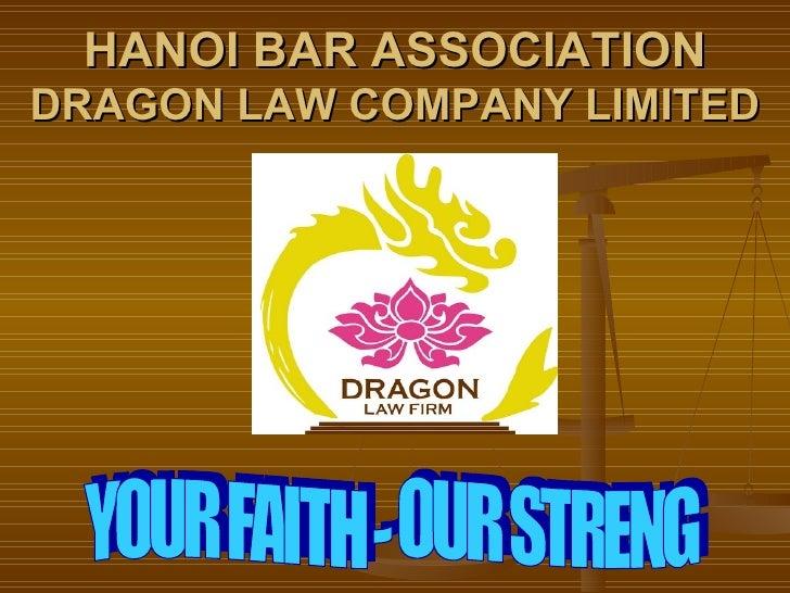 HANOI BAR ASSOCIATION DRAGON LAW COMPANY LIMITED YOUR FAITH - OUR STRENG