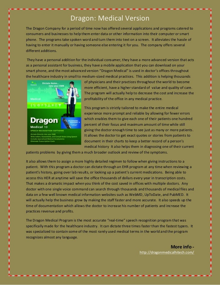 Dragon: Medical VersionThe Dragon Company for a period of time now has offered several applications and programs catered t...
