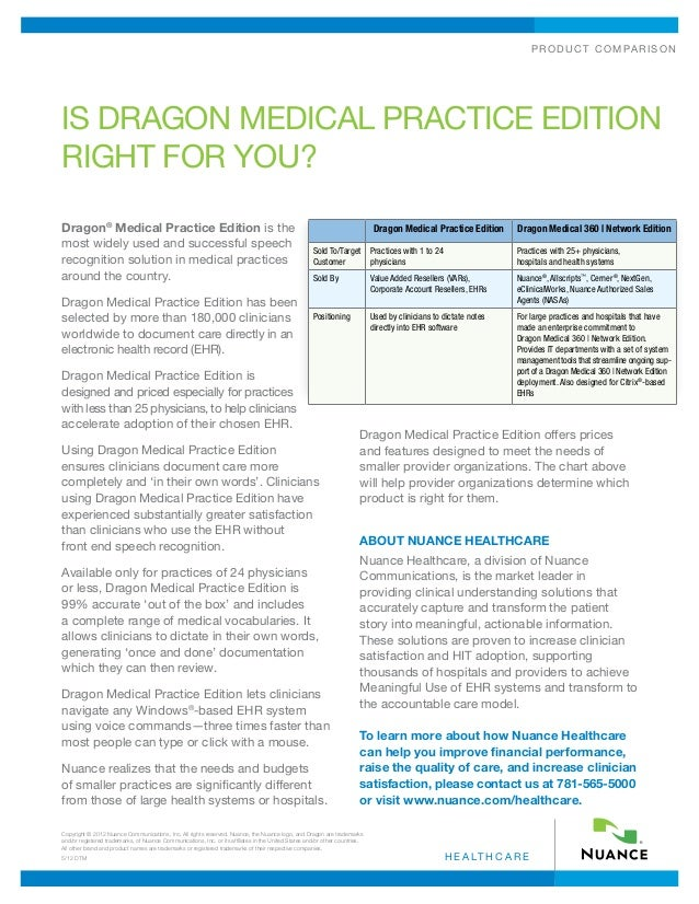 product comparisonh e a lt h c a r eDragon®Medical Practice Edition is themost widely used and successful speechrecognitio...