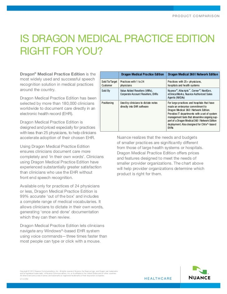 p r o d u c t c o m pa r i s o nIs Dragon Medical Practice EditionRight for you?Dragon® Medical Practice Edition is the   ...