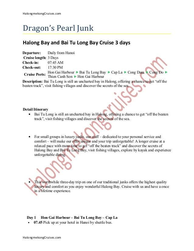 HalongmekongCruises.comDragon's Pearl JunkHalong Bay and Bai Tu Long Bay Cruise 3 daysDeparture: Daily from HanoiCruise le...