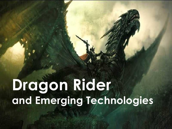Dragon Riderand Emerging Technologies                      henryjacob.com