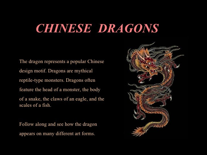 CHINESE  DRAGONS The dragon represents a popular Chinese design motif. Dragons are mythical reptile-type monsters. Dragons...