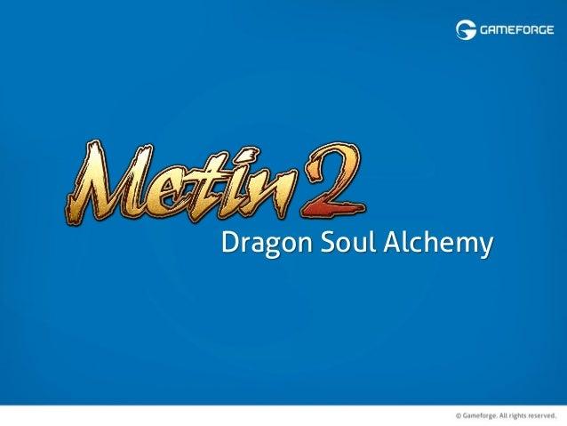 Metin2 - Dragon Stone Alchemy