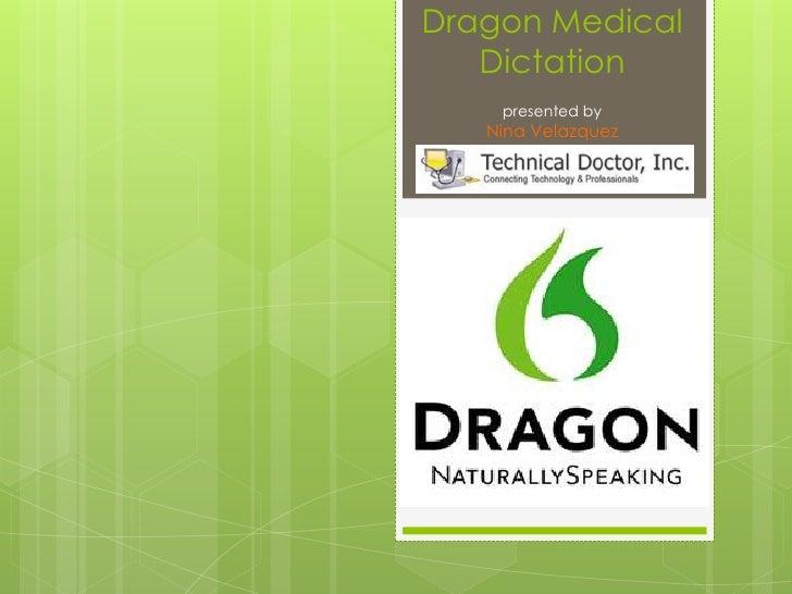 Dragon Medical Dictationpresented byNina Velazquez<br />