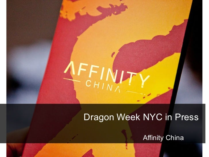 Dragon Week NYC in Press            Affinity China