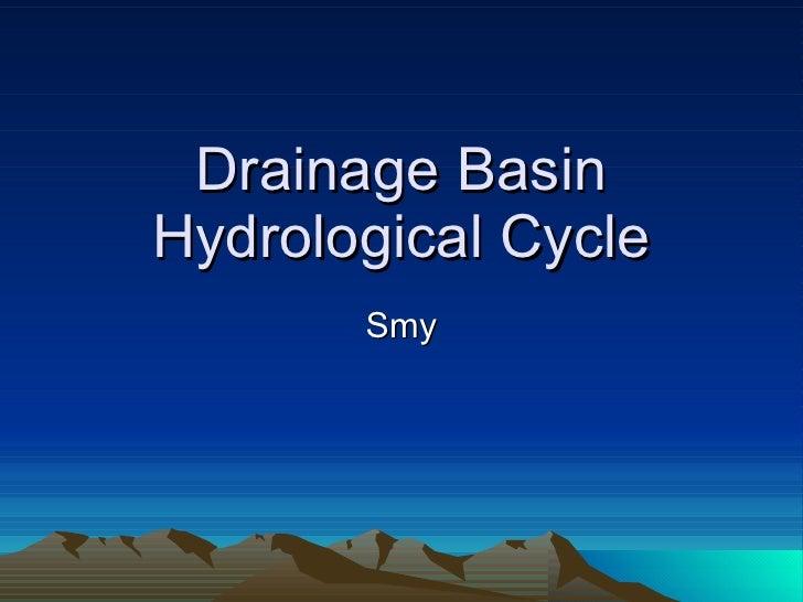 Drainage basin hydrological cycle smy