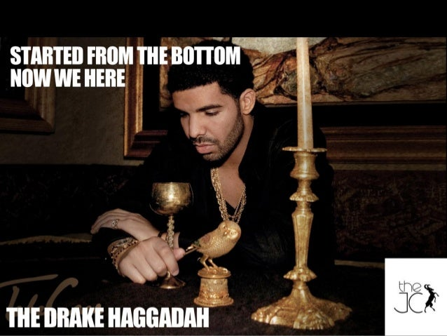 Started From The Bottom: The Drake Haggadah