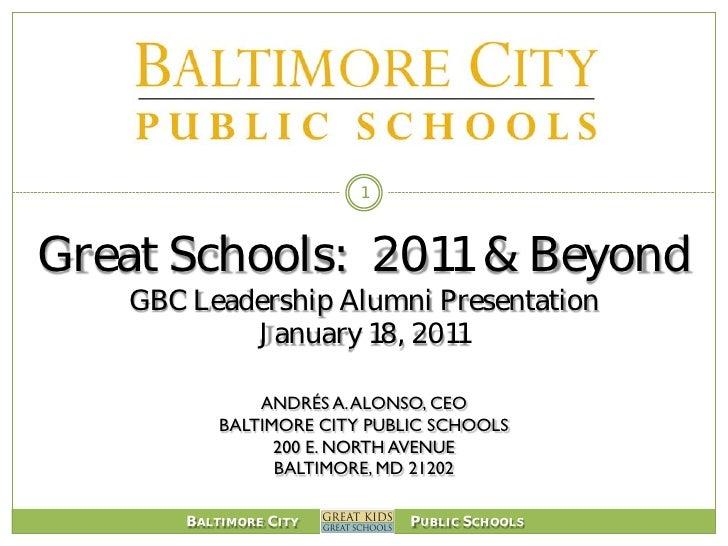 1Great Schools: 2011 & Beyond   GBC Leadership Alumni Presentation           January 18, 2011               ANDRÉS A. ALON...