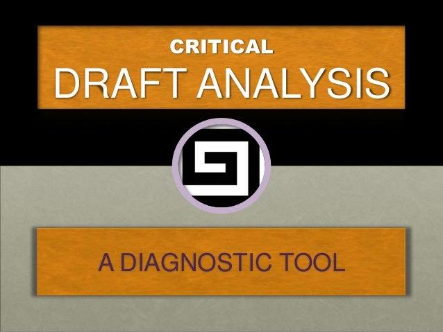 CRITICAL  DRAFT ANALYSIS  A DIAGNOSTIC TOOL
