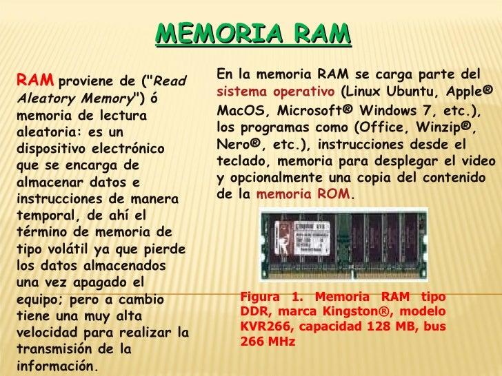 """MEMORIA RAM RAM   proviene de ("""" Read Aleatory Memory """") ó memoria de lectura aleatoria: es un dispositivo elect..."""