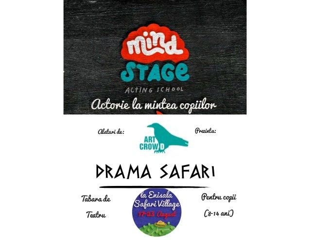 Alaturi de: Prezinta: DRAMA SAFARI Tabara de Teatru Pentru copii (8-14 ani)