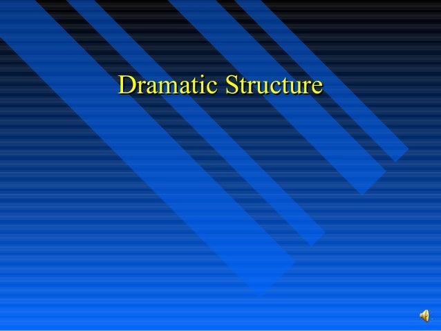 Dramatic StructureDramatic Structure