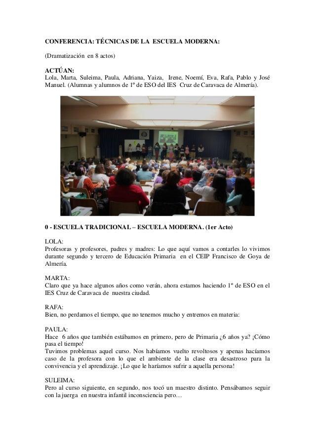CONFERENCIA: TÉCNICAS DE LA ESCUELA MODERNA: (Dramatización en 8 actos) ACTÚAN: Lola, Marta, Suleima, Paula, Adriana, Yaiz...