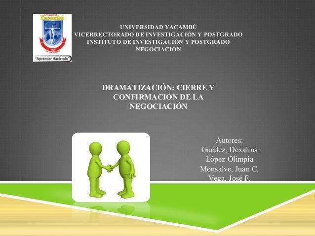 UNIVERSIDAD YACAMBÚ  VICERRECTORADO DE INVESTIGACIÓN Y POSTGRADO  INSTITUTO DE INVESTIGACIÓN Y POSTGRADO  NEGOCIACION  DRA...