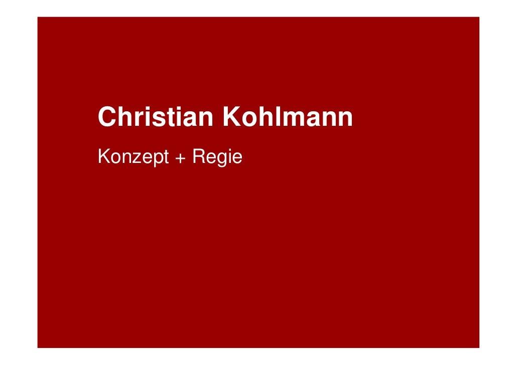Christian KohlmannKonzept + Regie